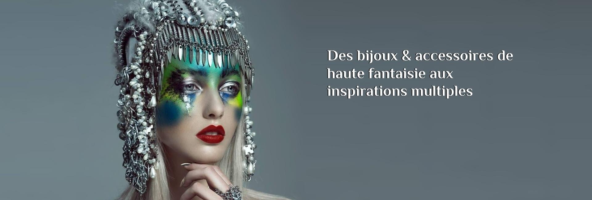Des bijoux et accessoires de haute fantaisie aux inspirations multiples